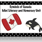 Symbols of Canada  Mini Literacy and Numeracy Unit