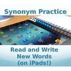 Synonym Practice: Read and Write New Words (on iPads!)
