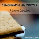 Synonyms & Antonyms: Sweet S'mores Sensation {Common Core