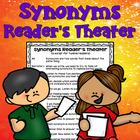 Synonyms Reader's Theater (students write part of the scri