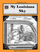 A Guide for Using My Louisiana Sky in the Classroom