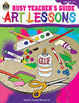 Busy Teacher's Guide: Art Lessons (Enhanced eBook)