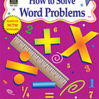 How to Solve Word Problems, Grades 5-6