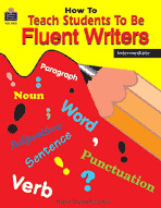 How to Teach Students to Be Fluent Writers (Enhanced eBook)
