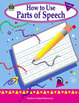 How to Use Parts of Speech: Grades 1-3 (Enhanced eBook)