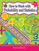 How to Work With Probability and Statistics, Grades 6-8 (E