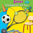 Indoor and Outdoor Games: Going Beyond Duck, Duck, Goose (