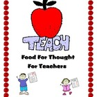 TEACH -Food For Thought - For Teachers