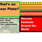 THANKSGIVING : What's on Your Plate? World Harvest Celebrations