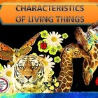 THE CHARACTERISTICS OF LIVING ORGANISMS