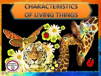 CHARACTERISTICS OF LIVING ORGANISMS