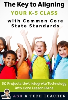 THE KEY TO ALIGNING YOUR K-5 CLASS WITH COMMON CORE STATE