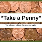 Take a Penny Subtraction: Subtracting with Regrouping Acro