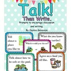 Talk! Then write: Prompts to encourage discussion and writing.