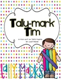 Tally-Mark Tim (A fun way to introduce and practice Tallymarks!)