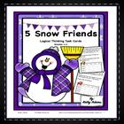Task Cards: Critical Thinking Winter, Five Snow Friends