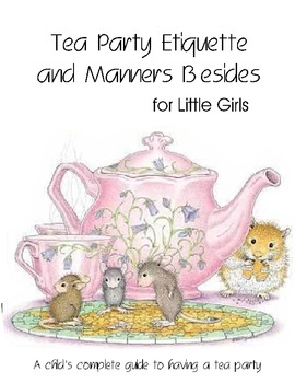 Tea Party Etiquette and Manners Besides
