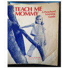 Teach Me Mommy - A Preschool Learning Guide