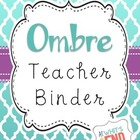 Teacher Binder, OMBRE Style! {Editable} Custom Printables