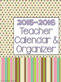 Teacher Calendar and Organizer July 2013- July 2014