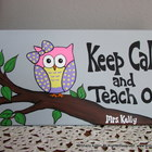 Teacher Classroom Owl Sign Keep Calm and Teach On
