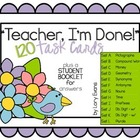 """Teacher, I'm Done!"" Task Cards for Spring"