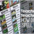 Teacher! Teacher! How do I spell.....?