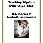 Teaching Algebra for Understanding with Alge Tiles