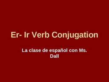 Teaching Er-Ir Verb Conjugation-Present Tense