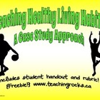 Teaching Healthy Living Habits:  A Case Study Approach