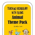 Teaching Language with Idioms- Animals Pack