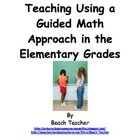 Teaching Using a Guided Math Approach in the Elementary Grades
