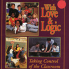 Teaching With Love &amp; Logic:  Taking Control of the Classroom