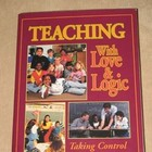 Teaching With Love and Logic-Taking Control of the Classroom