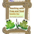 Teaching with Frog and Toad Titles (Books by Arnold Lobel)