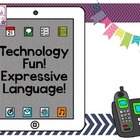Technology Fun!  Expressive Language!