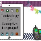 Technology Fun! Receptive Language!