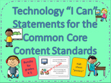 Technology I Can Statements for the Common Core Standards BUNDLED