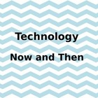 Technology Now and Then PowerPoint