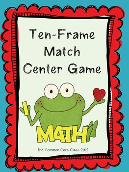 Ten Frames and Math Facts Match Up Center Game