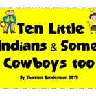Ten Little Indians and Some Cowboys too