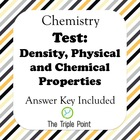 Test: Density, Physical/Chemical Properties and Change