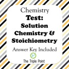 Test: Solution Chemistry &amp; Stoichiometry