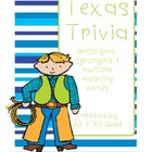 Texas Trivia:  Antonyms, Synonyms & Multiple Meaning Words