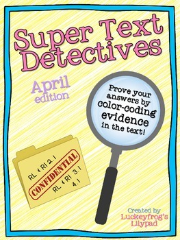 Text Detectives- Find the Text Evidence! April Edition