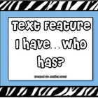 Text Features I Have.. Who Has?  Activity