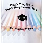 Thank You, M&#039;am by Langston Hughes Complete Lesson Plan Resources