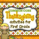 Thanksgiving Activities for 1st grade w/ ELA & Math Common Core!