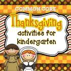 Thanksgiving Activities for Kindergarten with ELA & Math C