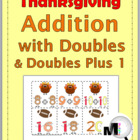 Thanksgiving Addition with Doubles and Doubles Plus 1 Matc